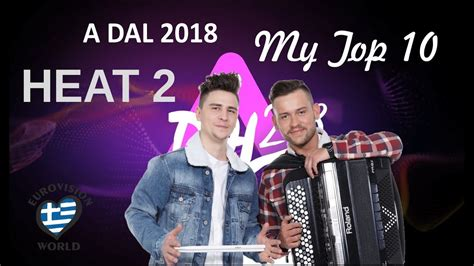 EUROVISION 2018 - HUNGARY - A DAL - HEAT 2 - MY TOP 10
