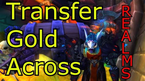 WoW Gold World of Warcraft How To Transfer Gold Across