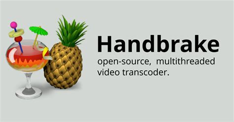Handbrake video encoder: A five minute guide to mastery