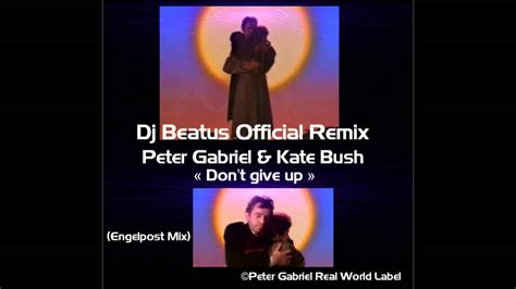 PETER GABRIEL & KATE BUSH - DON'T GIVE UP - DJ BEATUS