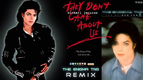 Michael Jackson - They Don't Care About Us (The Enigma TNG
